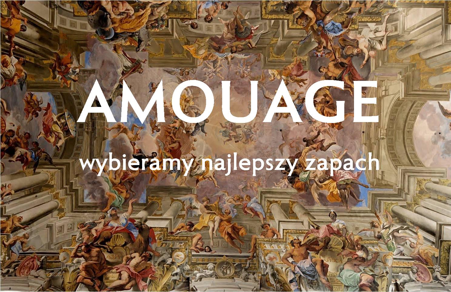 Amouage - najlepsze perfumy Amouage - opinie o Amouage